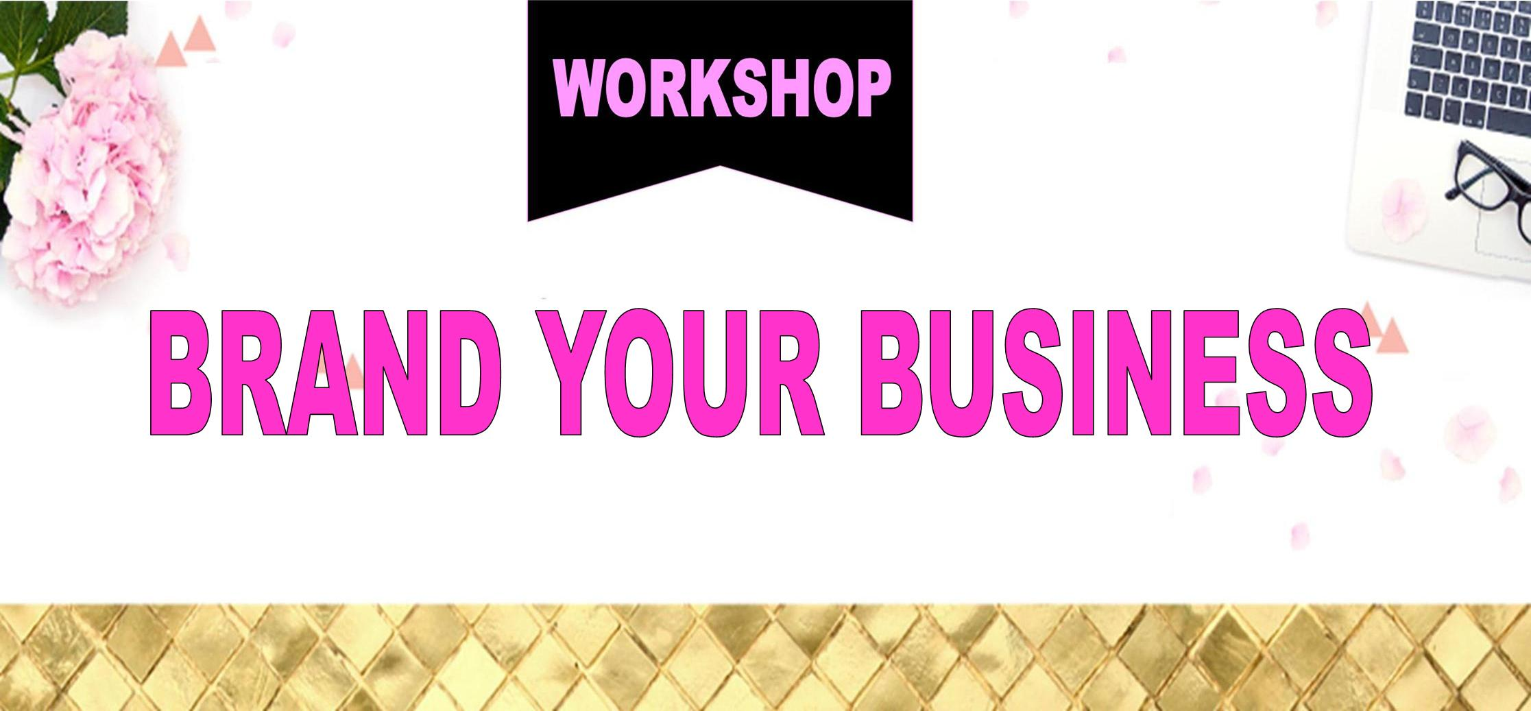Workshop: Brand Your Business