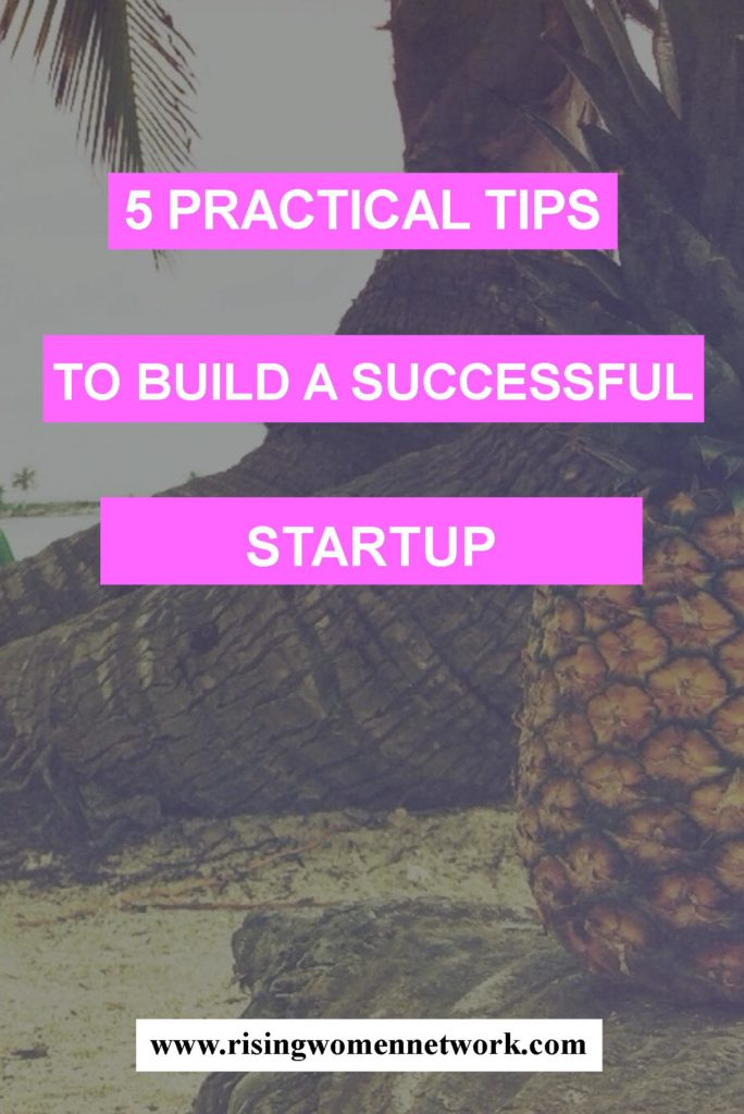 It all seems overwhelming at times but here are some top tips to help you build a successful startup