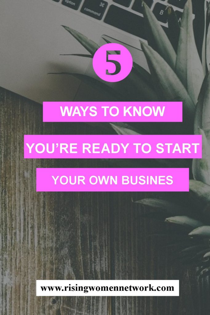 Starting your own business might be something that's crossed your mind, but are you ready? Here are a few ways to know that you're ready.
