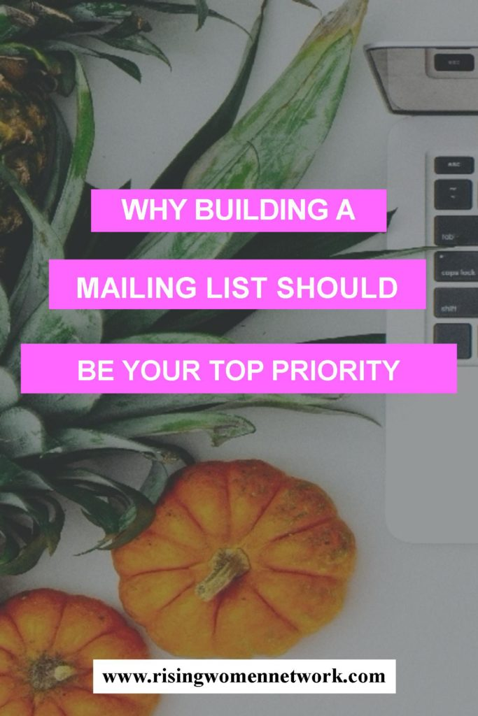 If you want to grow your business, building your mailing list must be your top priority. Even bigger priority than building your social media.