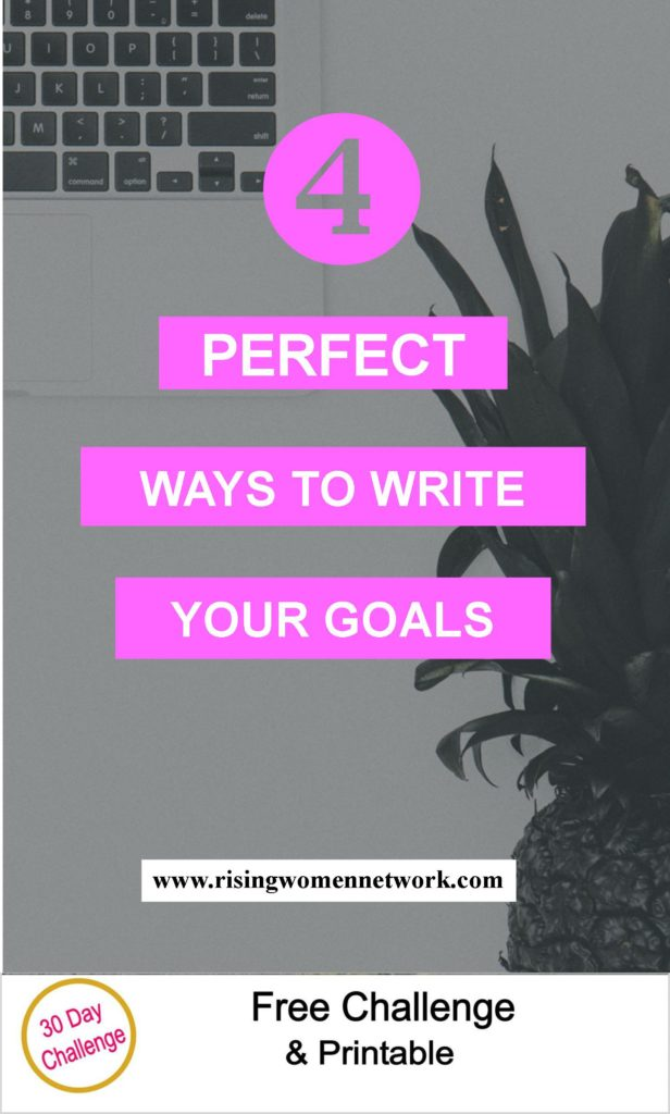 Remember, there are many paths to your goals. There is no such thing as THE perfect way to write your goals. You don't even need to write them!