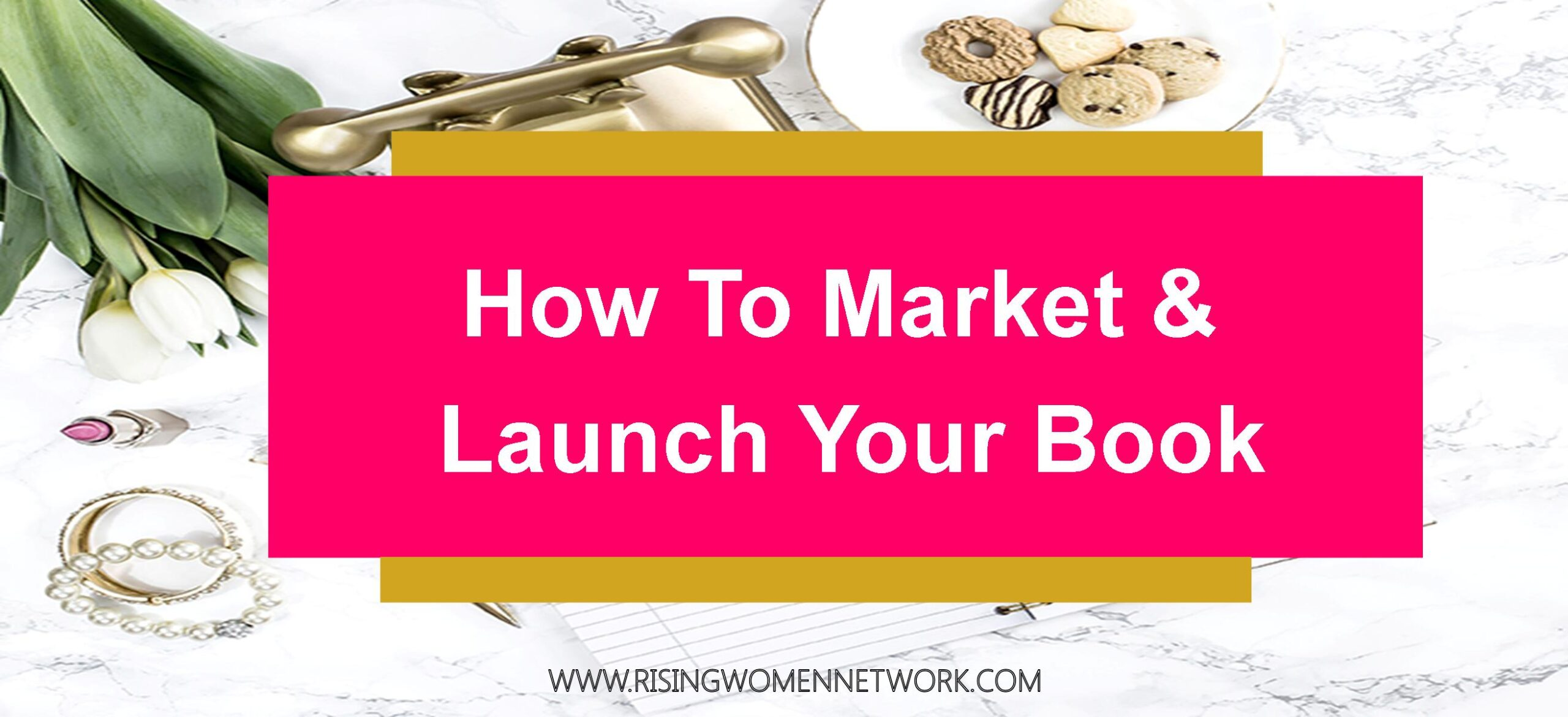 How To Market and Launch Your Book