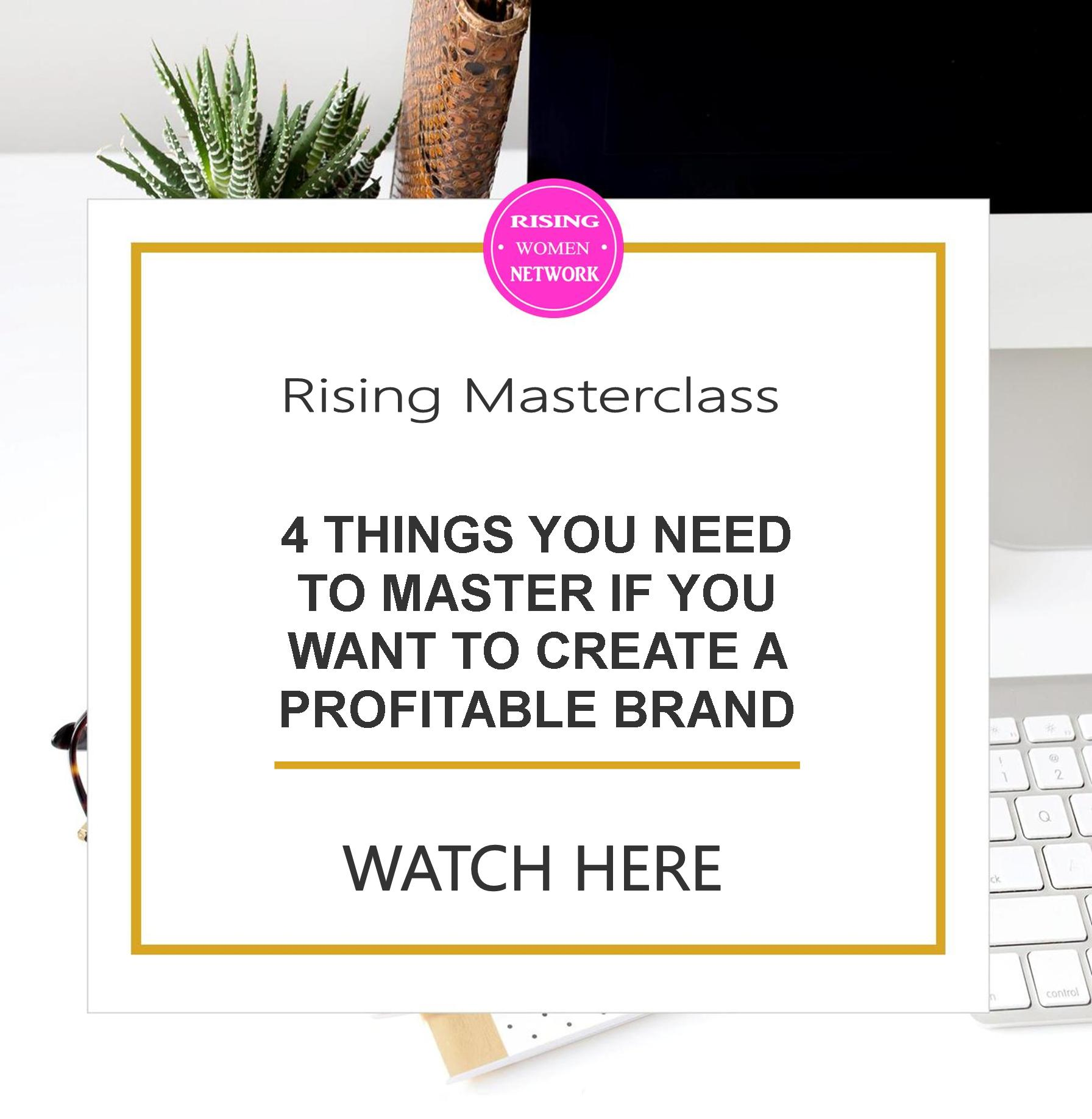4 Things You Need to Master if You Want to Create a Profitable Brand