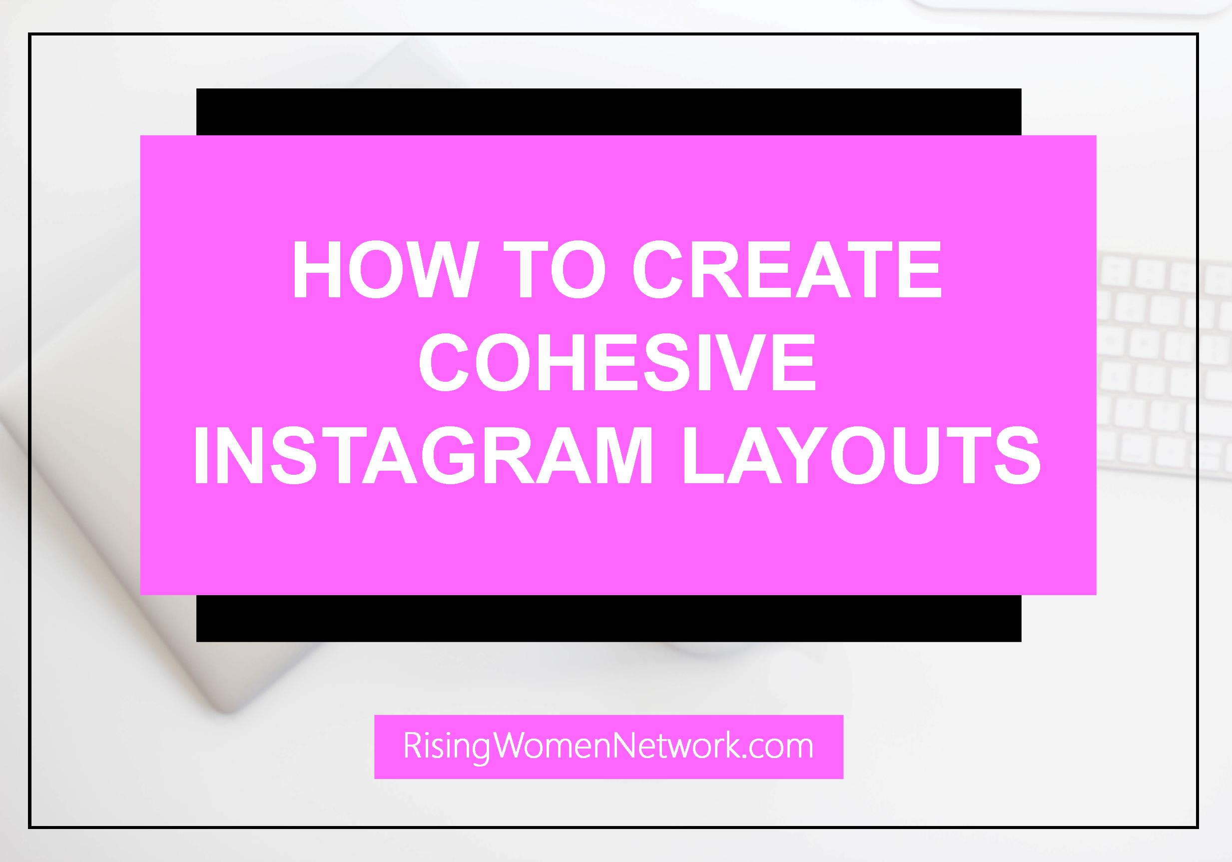Instagram layouts are important because having a cohesive, consistent Instagram feed not only looks fabulous but will help grow your following as well.