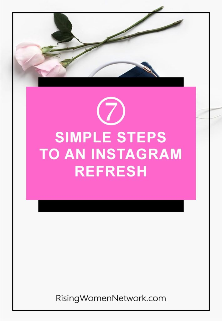 In this article I share 7 important strategies for anyone who wants to up their game and Instagram refresh . We'll let's get started!