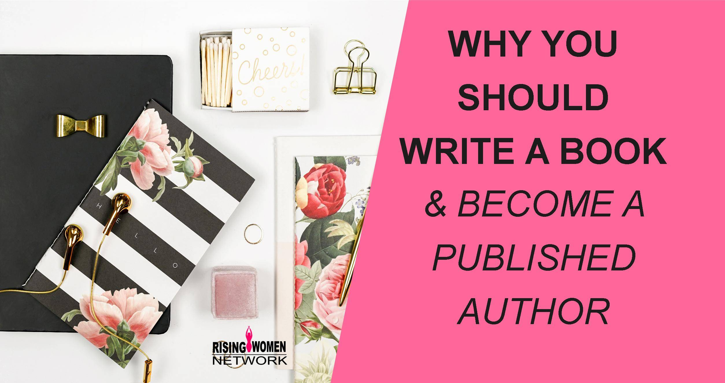 Why You Should Write A Book & Become A Published Author