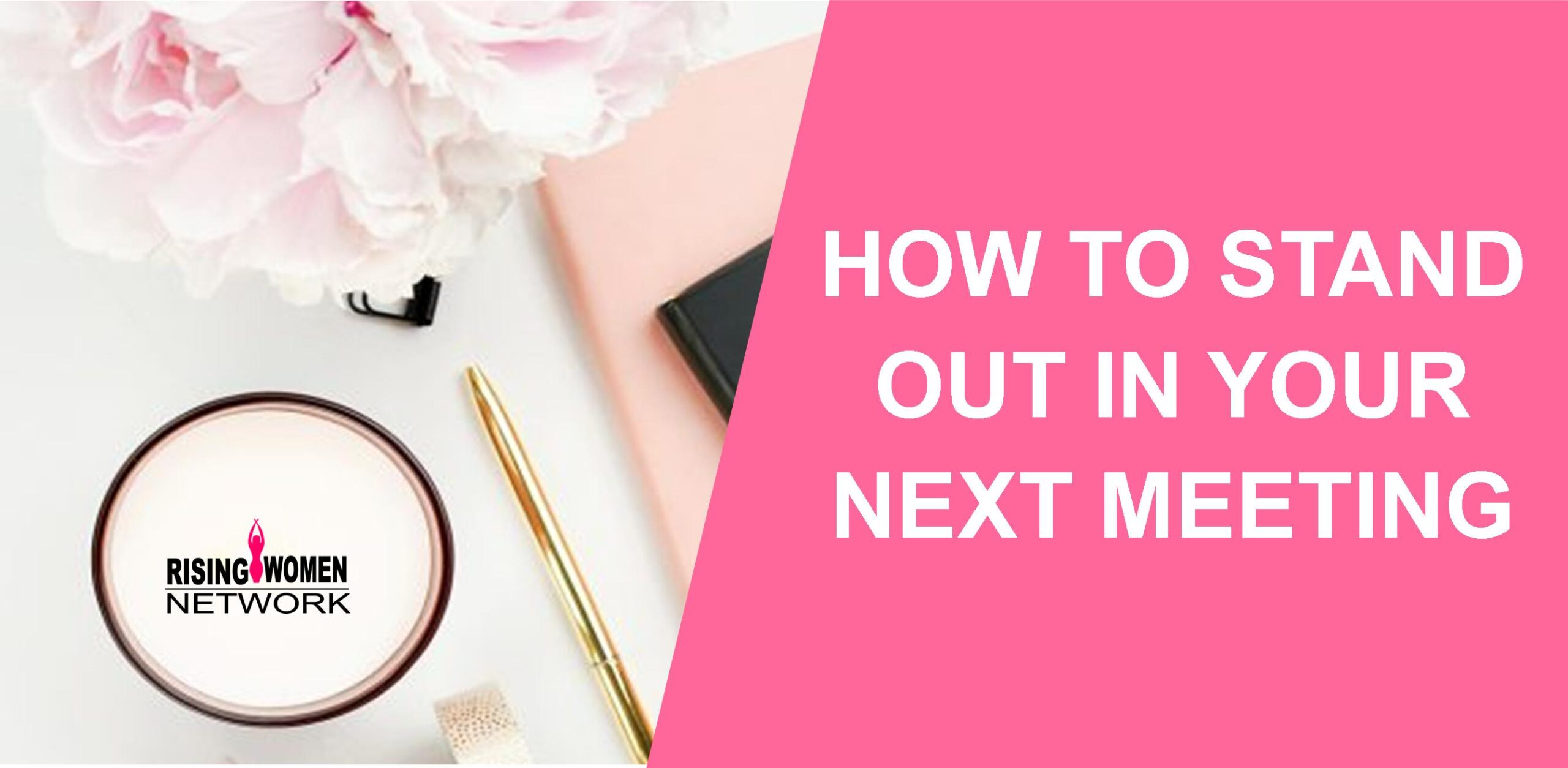 You're a wildflower at heart; you just need a little water and the chance to bloom. This article will walk you through how to make sure you're seen, heard, stand out and presenting yourself with the most girl boss confidence.