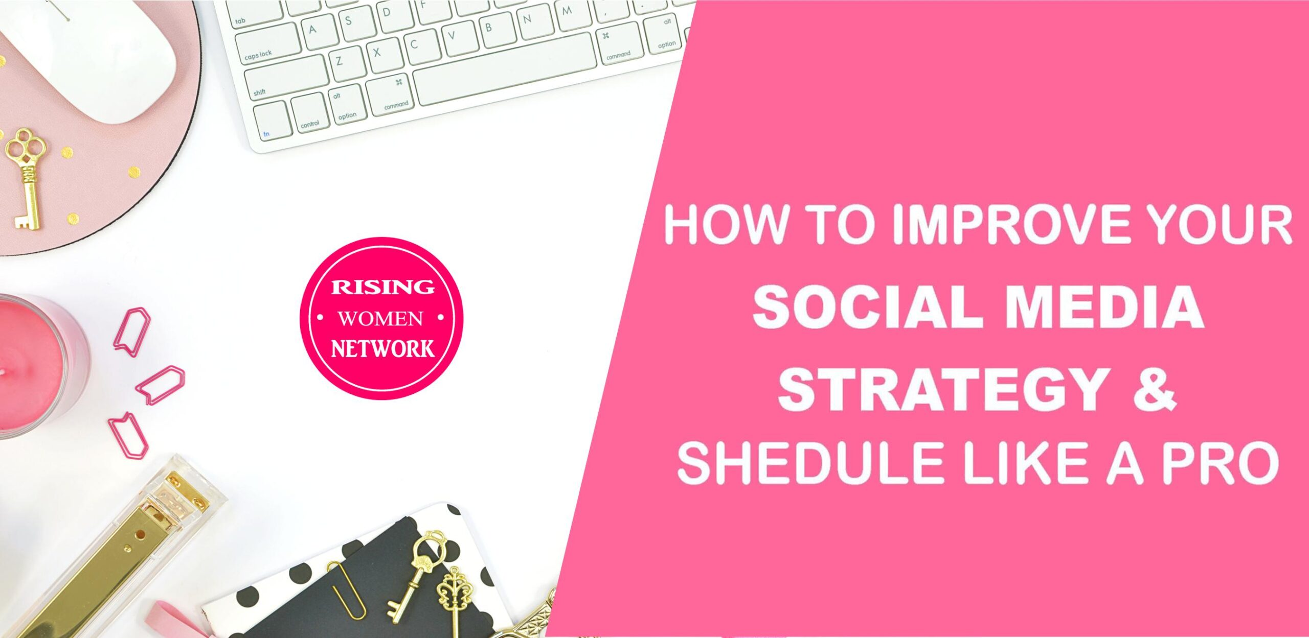 How to Improve Your Social Media Strategy and Schedule Like a Pro