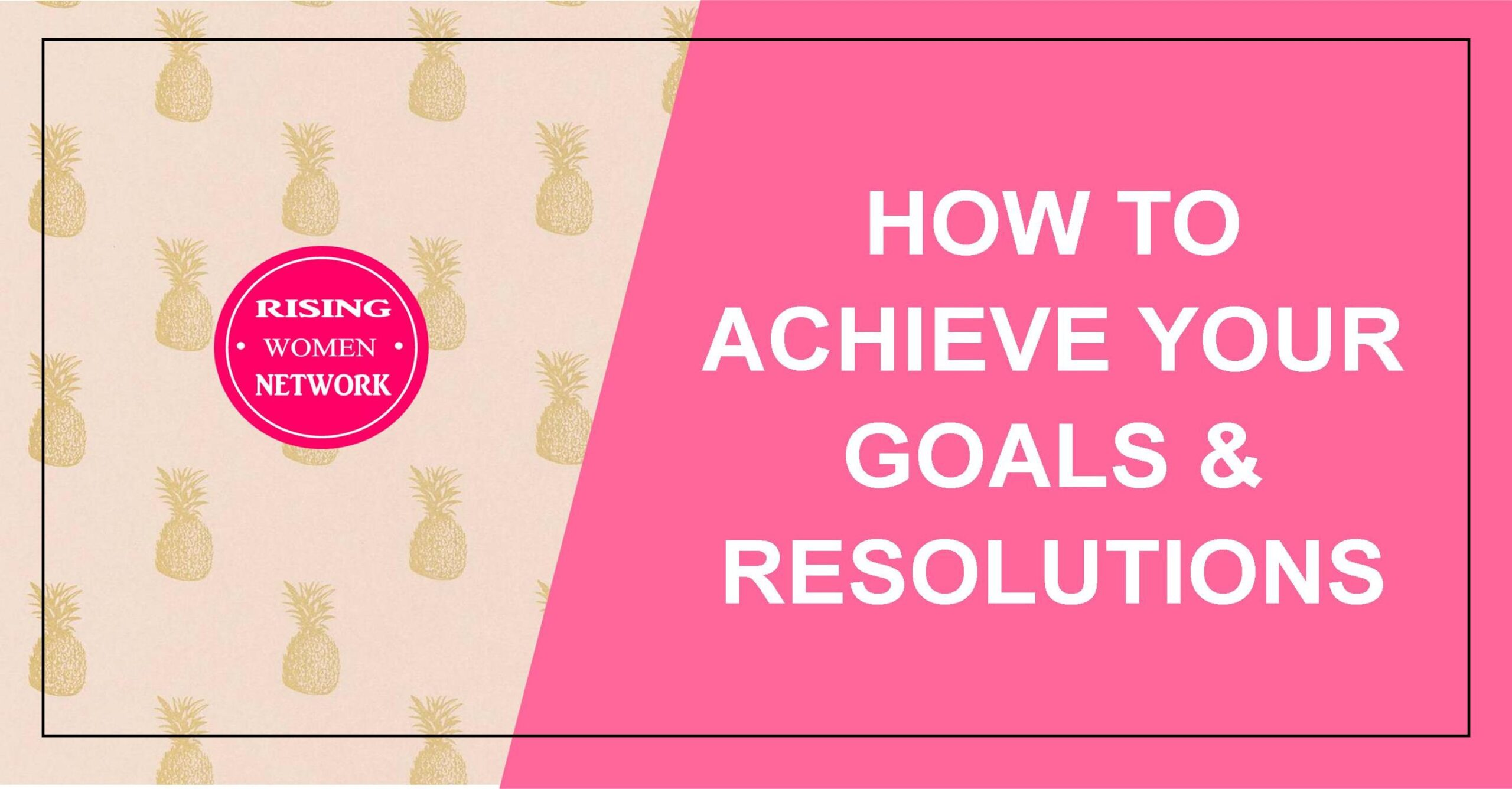 How to Achieve Your Goals and Resolutions
