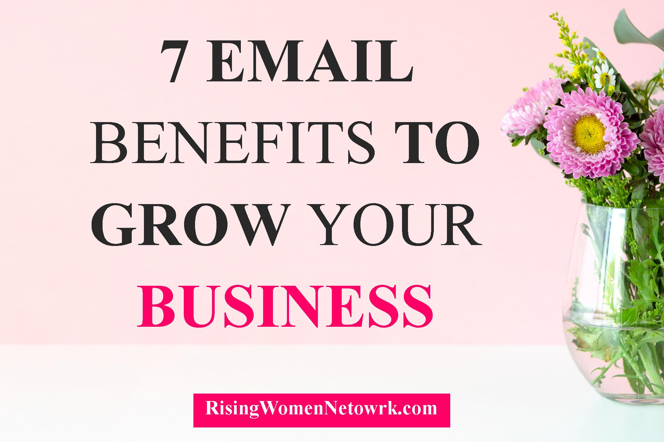 7 Email Benefits To Grow Your Business
