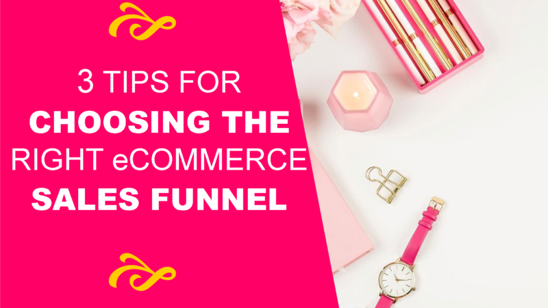 3 Tips For Choosing The Right eCommerce Sales Funnel