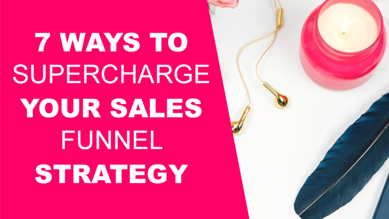 7 Ways to Supercharge Your Sales Funnel Strategy